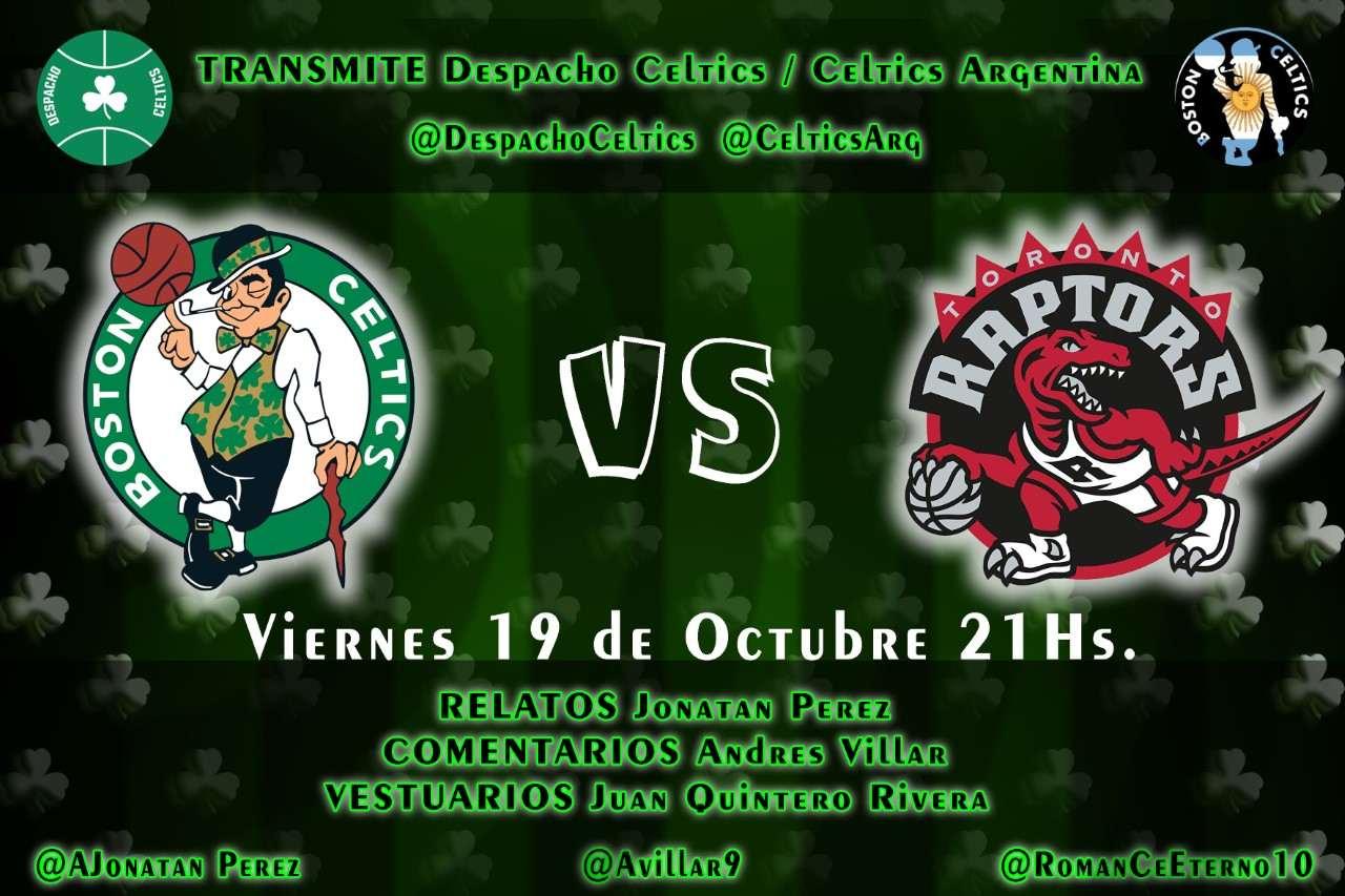 Boston Celtics se enfrentan a Toronto Raptors el dia 19 de Octubre