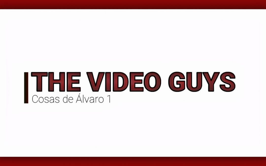 The video guys: Cosas de Álvaro 1